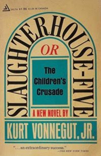 SLAUGHTERHOUSE-FIVE, by Kurt Vonnegut, Jr.